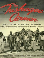 The Tuskegee Airmen: An Illustrated History: 1939-1949, book by Joseph Carver, Jerome Ennels and Daniel Haulman. (Contributed)