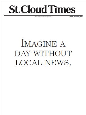 """We are among more than 220 Minnesota newspapers participating in a """"whiteout"""" — going to press one day this week with a nearly blank front page to illustrate the important role of local news in communities across the state. Individual newspapers have occasionally made the same point in the same way, but the coordinated effort is unprecedented in Minnesota."""