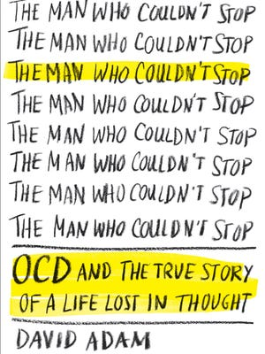 'The Man Who Couldn't Stop' by David Adam