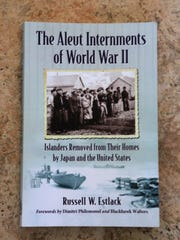 "St. George resident Russell Estlack wrote about the lesser-know story of Aleutian Islanders during the Second World War in his book, ""The Aleut Internments of World War II."""