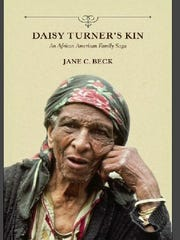 "A book on the Turner family: ""Daisy Turner's Kin: An African Americn Family Saga."""