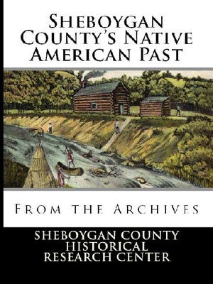 'Sheboygan County's Native American Past, from the Archives'
