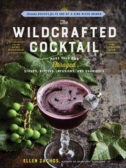 """The Wildcrafted Cocktail"""" by Ellen Zachos"""