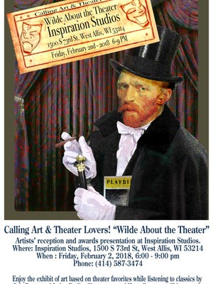 """A poster calls to anyone who is """"Wilde About Theatre"""" to see theater in many faceted ways through the eyes of  artists. The art show will open Feb. 2 at Inspiration Studios, West Allis."""