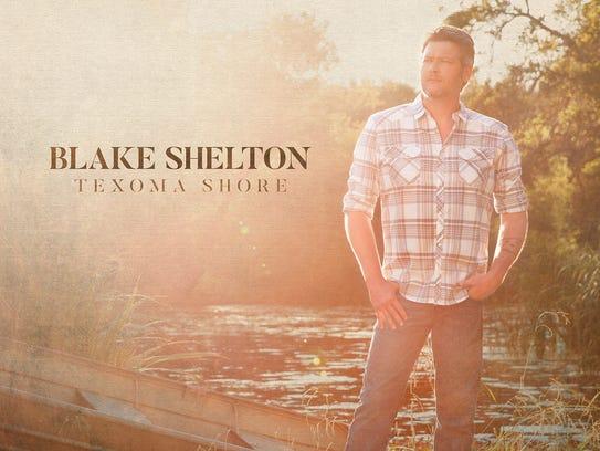 """Blake Shelton's longtime manager thinks """"Texoma Shore"""" is the best album of the singer's career."""