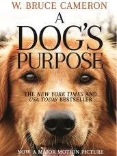 The movie tie-in edition of 'A Dog's Purpose' by W. Bruce Cameron.