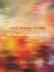 """The Trembling Answers"" by Craig Morgan Teicher."
