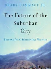 "Cover of Grady Gammage Jr.'s latest book, ""The Future"