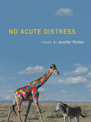 "Jennifer Richter's second book, ""No Acute Distress."" Richter currently teaches in Oregon State University's Master of Fine Arts program."