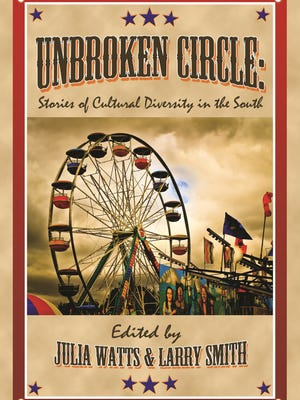 """""""Unbroken Circle: Stories of Cultural Diversity in the South"""" is an anthology intended to reflect a broader picture of Southern experience and encourage readers to push beyond cliché."""