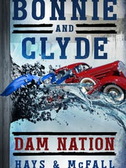 "A new book, ""Bonnie and Clyde: Dam Nation,"" that re-imagines"