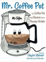 """""""Mr. Coffee Pot: The Coffee Pot That Wanted to Be a Pancake Griddle,"""" by Gaylee Warner"""