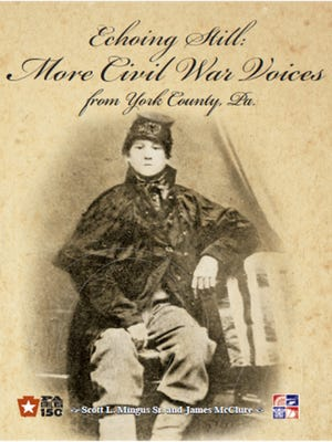 Cover of Echoing Still: More Civil War Voices from York County, Pa.