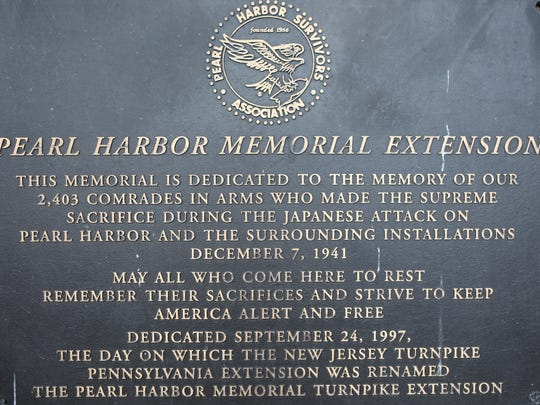 "After the highway extension linking the New Jersey and Pennsylvania turnpikes was dedicated in 1997 to the 2,403 people who were killed at Pearl Harbor, the state elected to place the memorial plaque at the Richard Stockton Service Plaza ""for safety reasons."""