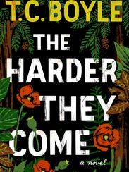 """""""The Harder They Come"""" by T.C. Boyle."""