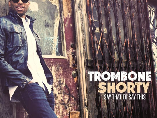 Trombone Shorty 'Say That To Say This' cover