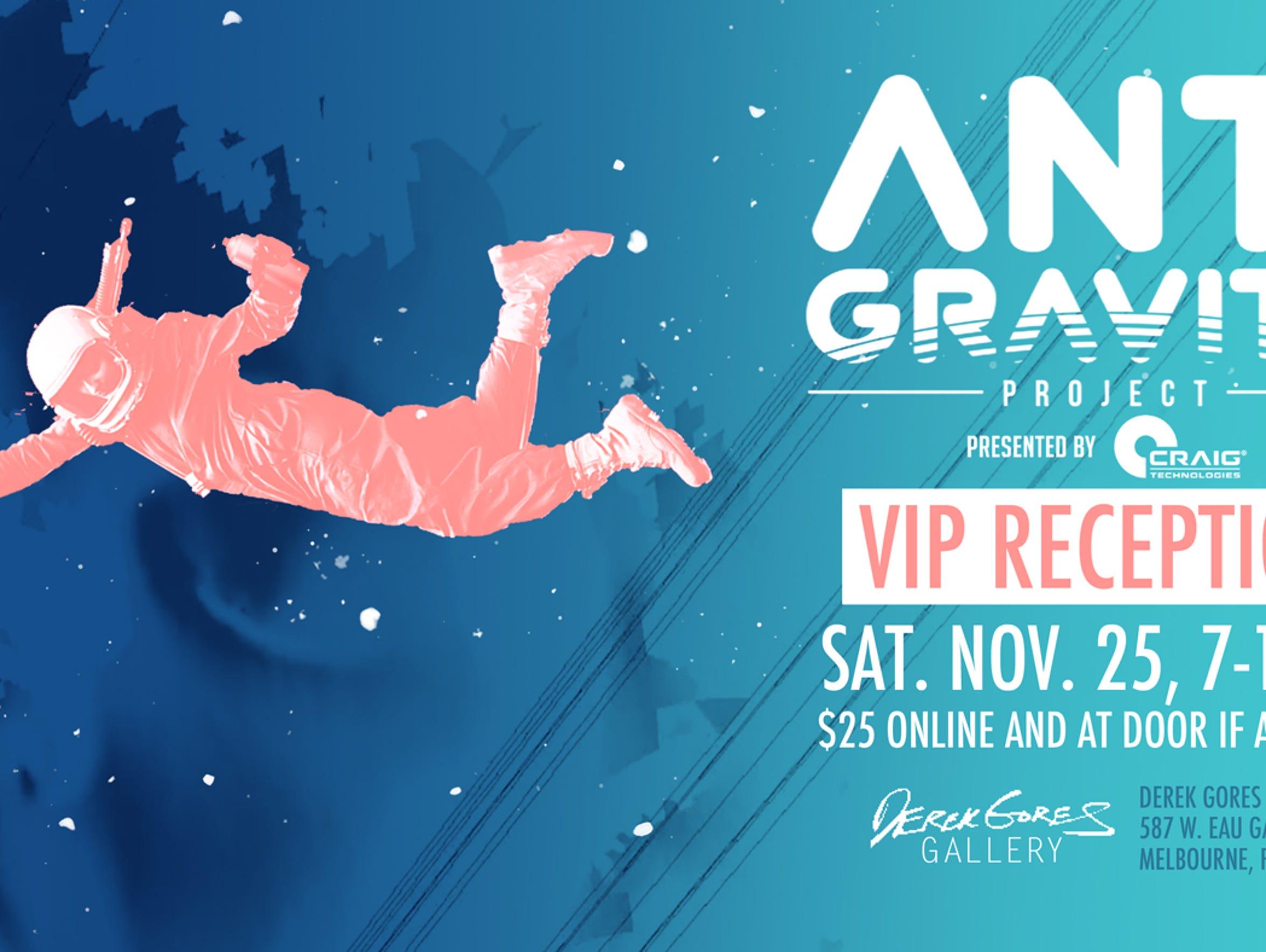 Derek Gores will host the VIP reception for Anti-Gravity