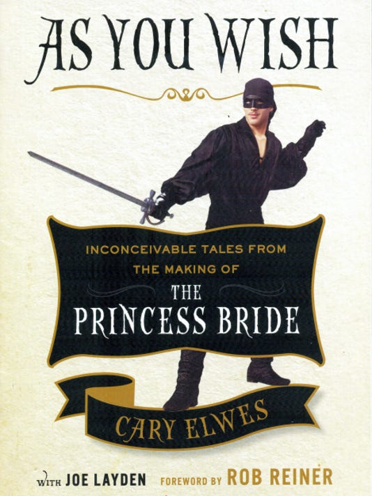 """Actor Cary Elwes will tell stories from his best-selling book """"As You Wish: Inconceivable Tales from the Making of The Princess Bride"""" June 27 at The Pullo Center in York."""