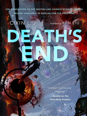 Death's End. By Cixin Liu, translated by Ken Liu. Tor. 608 pages. $26.99.
