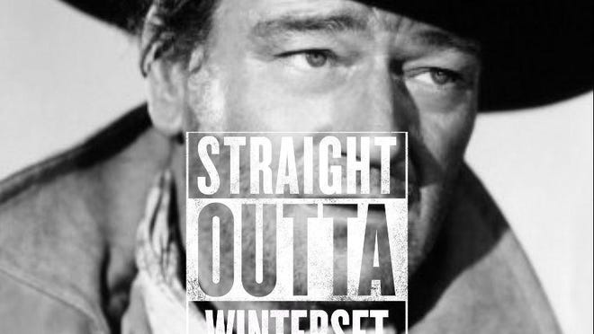 "Oscar-winning actor John Wayne, one of the biggest box office stars of all time, was born in Winterset. The ""Straight Outta"" meme mimics the ""Straight Outta Compton"" album cover and has become popular with the upcoming release of a biographical film of the same name."