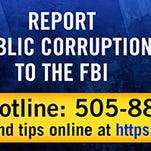 The FBI's Albuquerque Division FBI launched an anti-public corruption campaign Wednesday in Las Cruces. Billboards encouraging residents to report public corruption to the FBI will be placed around Las Cruces.