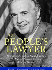 """The People's Lawyer: The Life and Times of Frank J. Kelley, the Nation's Longest-Serving Attorney General,"" Jack Lessenberry, Wayne State University Press"