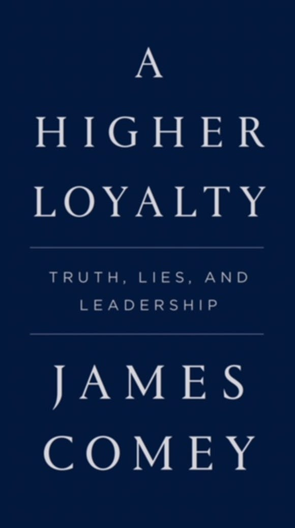 The cover of James Comey's book, 'A Higher Loyalty.'
