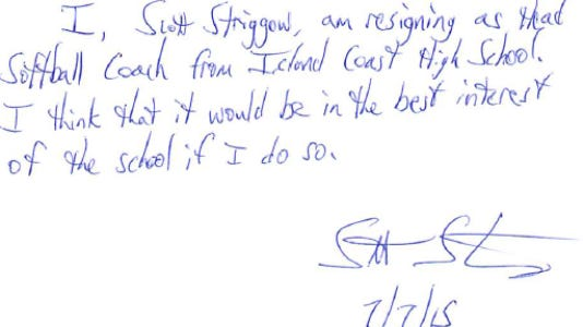 Resignation letter from Scott Striggow as head softball coach at Island Coast High School. Striggow resigned from his position Tuesday afternoon after his son was accused of sending pictures of his genitalia to softball players.