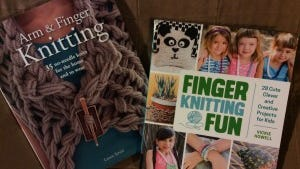"""Arm and fingerknitting"" and ""Finger Knitting Fun  will get you up to speedon techniques for knitting without needles."