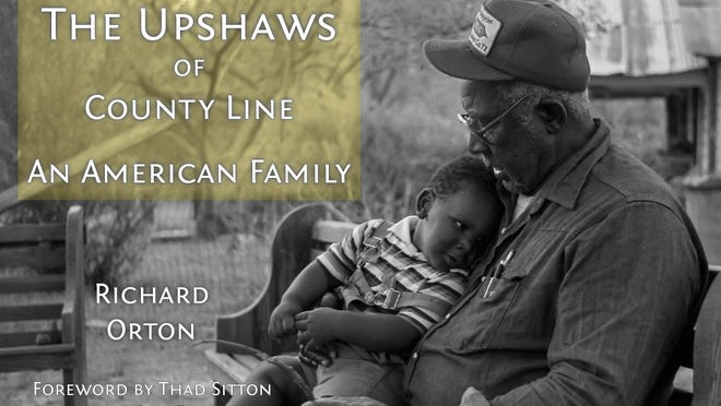 "Richard Orton photographed the Upshaw family for decades in the freedom colony of County Line. A recent book, ""The Upshaws of County Line: An American Family,"" shares some of those images."