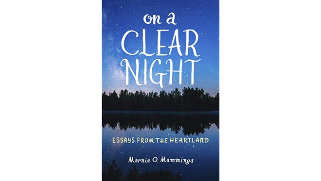 """""""On a Clear Night: Essays from the Heartland"""" by Marnie O. Mamminga"""