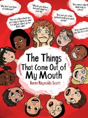 """Karen Reynolds Scott's books are available on  Amazon, including  """"The Things That Come Out of My Mouth."""""""