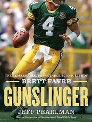 """""""Gunslinger: The Remarkable, Improbable, Iconic Life of Brett Favre"""" by Jeff Pearlman."""