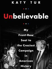 'Unbelievable' by Katy Tur