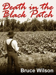 """Death in the Black Patch"" by Bruce Wilson"