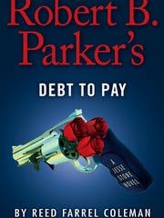 """Debt to Pay"" is the latest novel in the Jesse Stone series."