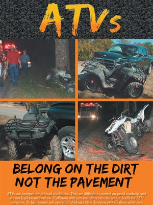 Alabama State Troopers are advising ATV riders to stay on dirt roads, wear a helmet and do not drive under the influence when riding an ATV.