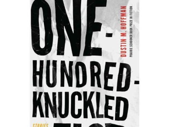 """One Hundred-Knuckled Fist: Stories"" by Dustin M. Hoffman"
