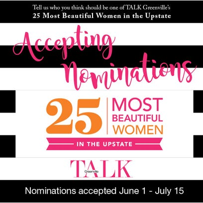 Now accepting nominations for TALK 25 Most Beautiful Women in the Upstate