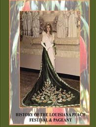 """""""History of the Louisiana Peach Festival and Pageant"""" by Dr. Linda E. Sivils."""
