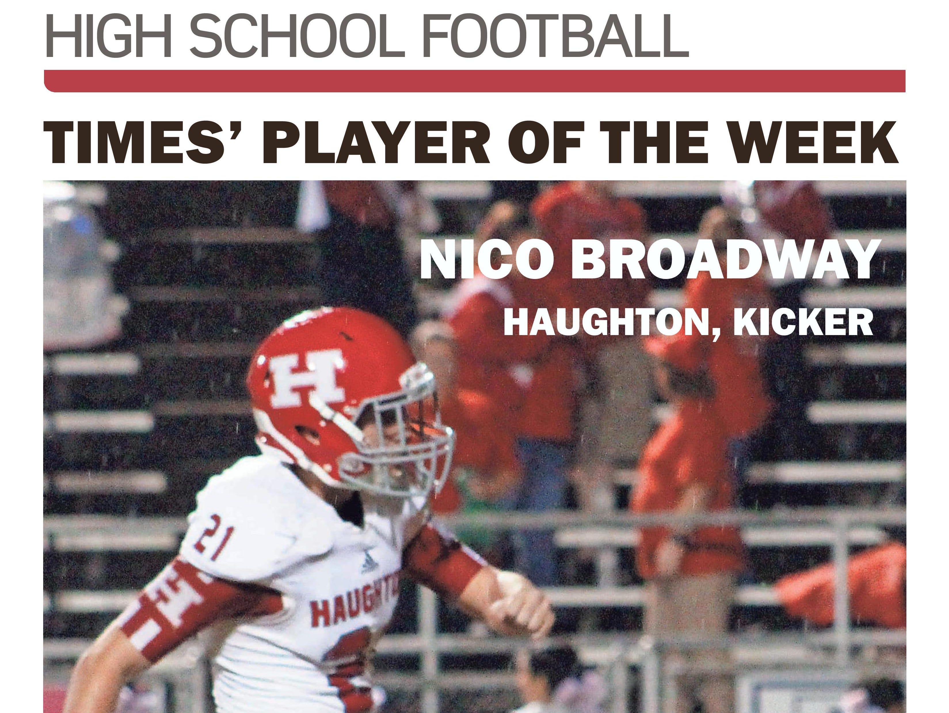Haughton kicker Nico Broadway was named the (Week 10) Player of the Week.