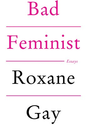 "Book cover of ""Bad Feminist: Essays"" by Roxane Gay."