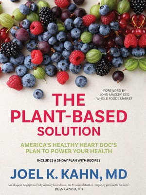 The Plant-Based Solution is a new book by Bloomfield Hills cardiologist Joel Kahn.