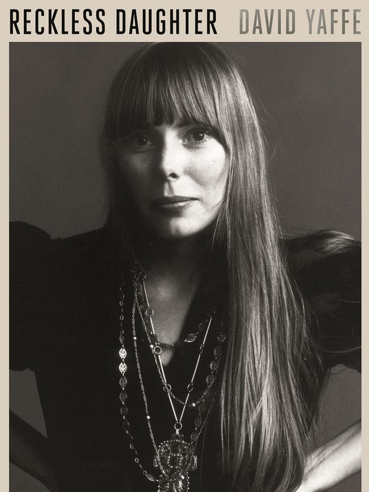 Reckless Daughter, a biography and analysis of Joni Mitchell, by David Yaffe. (Photo: Farrar, Straus & Giroux)