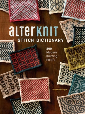 """Andrea Rangel has a new book of stranded knitting graphs called the """"AlternKnit stitch dictionary.""""The book is destined to be a classic."""
