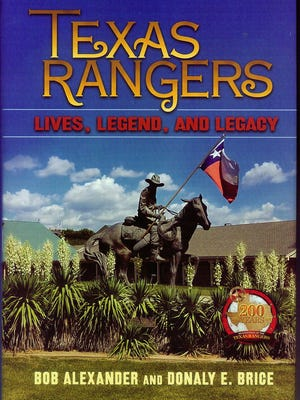 """Texas Rangers: Lives, Legend, and Legacy"" by Bob Alexander and Donaly E. Brice"