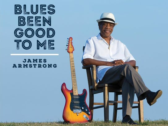"James Armstrong's latest album ""Blues Been Good To"