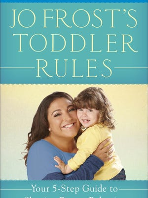 "This photo provided by It Girl Public Relations shows the cover of ""Jo Frost's Toddler Rules,' written by TV star Jo Frost of ""Supernanny"" fame. The parenting consultant's seventh book offers families advice on dealing with toddlers."
