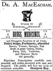 """Dr. A. MacEacham promoted his pharmaceutical wares and other goods in this undated advertisement from a Door County newspaper. Mary Grota and Ginny Haen give a program on """"Sturgeon Bay Drugstores of the Past"""" Oct. 23 for the Door County Historical Society."""