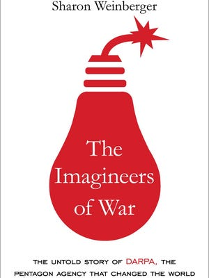 'The Imagineers of War' by Sharon Weinberger